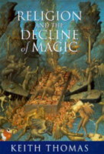 9780297819721: Religion and the decline of magic: studies in popular beliefs in sixteenth and seventeenth century England