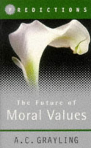 9780297819738: The Future of Moral Values: Predictions