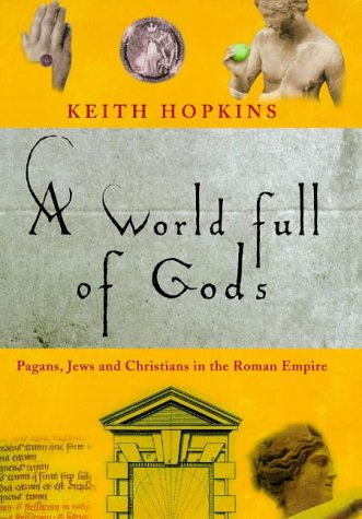 A WORLD FULL OF GODS. Pagans, Jews and Christians in the Roman Empire.