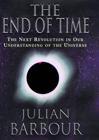 9780297819851: The End of Time: The Next Revolution in Physics
