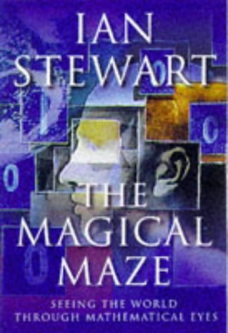 9780297819929: The Magical Maze: Seeing the World Through Mathematical Eyes