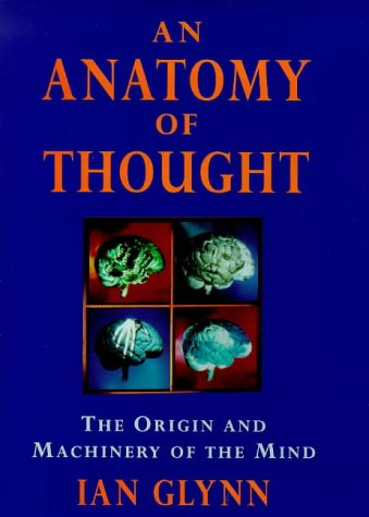 9780297820024 An Anatomy Of Thought The Origins And Machinery Of