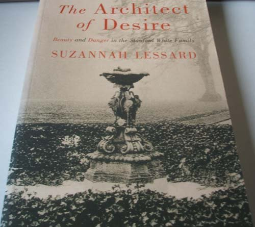 9780297820031: The architect of desire: beauty and danger in the Stanford White family