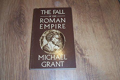 The Fall of the Roman Empire.: Grant, Michael