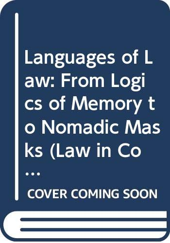 9780297820093: Languages of Law: From Logics of Memory to Nomadic Masks (Law in Context)