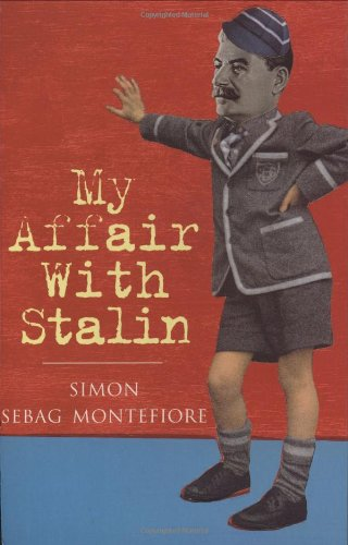 My Affair with Stalin (0297820117) by SIMON SEBAG-MONTEFIORE