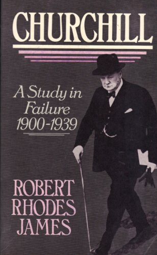 9780297820154: Churchill: A Study in Failure, 1900-39