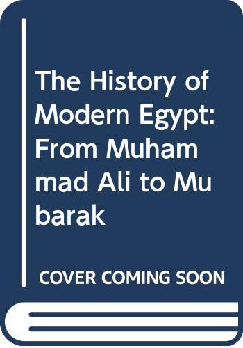 9780297820345: The History of Modern Egypt: From Muhammad Ali to Mubarak