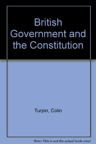 9780297820512: British Government and the Constitution