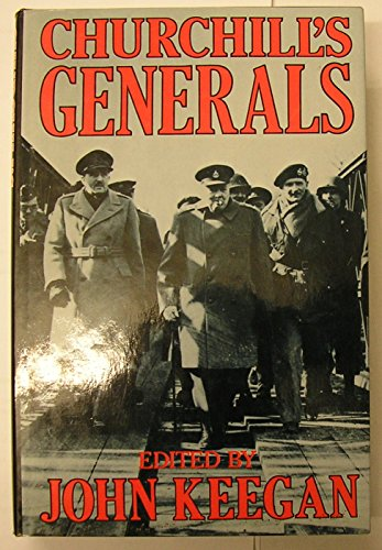 9780297820666: Churchill's Generals