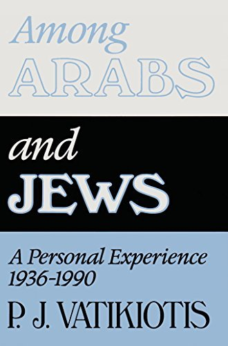 9780297820765: Among Arabs and Jews: A Personal Experience, 1936-1990