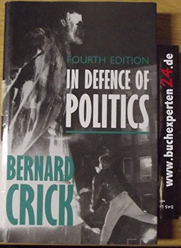 9780297820840: In Defence of Politics