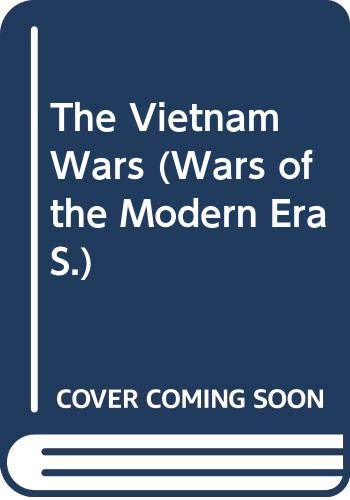 The Vietnam Wars (Wars of the Modern Era) (029782094X) by Justin Wintle