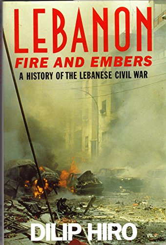 9780297821168: Lebanon: Fire and Embers - A History of the Lebanese Civil War