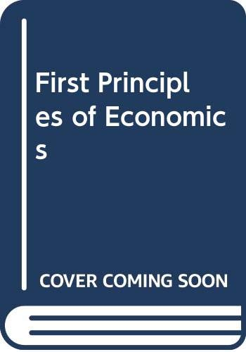 9780297821281: First Principles of Economics
