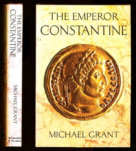 The Emperor Constantine.: Michael Grant.