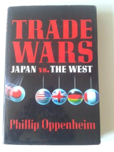 9780297821441: Trade Wars: Japan Versus the West