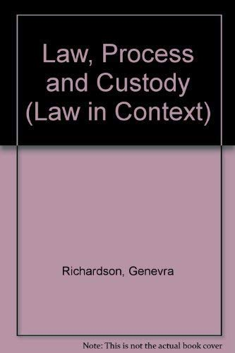 Law, Process and Custody (Law in Context): Genevra Richardson