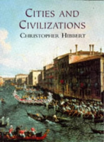 9780297821762: Cities And Civilizations