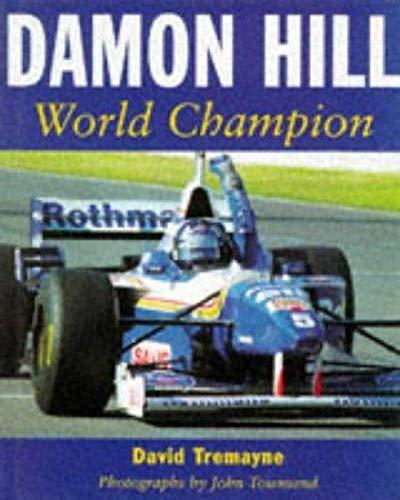Damon Hill: World Champion: Tremayne, David