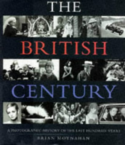 9780297823445: The British Century: a Photographic History of the Last Hundred Years