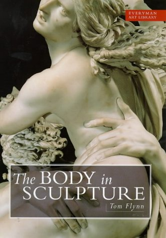 9780297823971: The Body in Sculpture (Everyman Art Library)