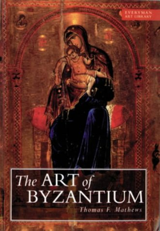 9780297823988: The Art of Byzantium (Everyman Art Library)