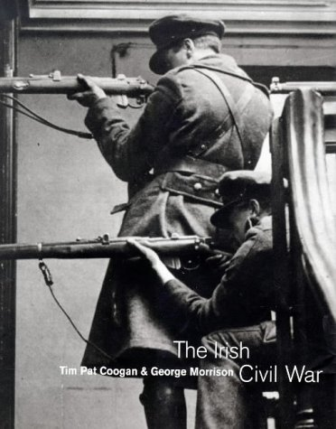 The Irish Civil War: A Photographic: A Photographic Record: Morrison, George, Coogan, Tim Pat