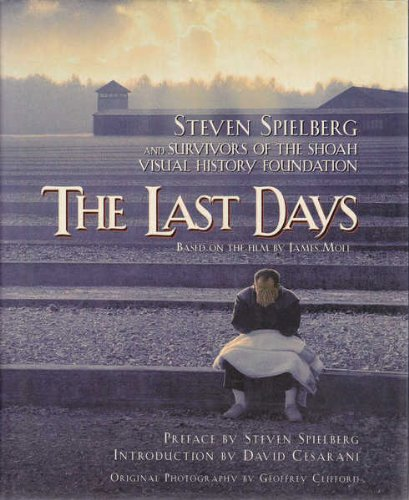 9780297824794: The Last Days: Steven Spielberg And The Survivors Of The Shoah Vi