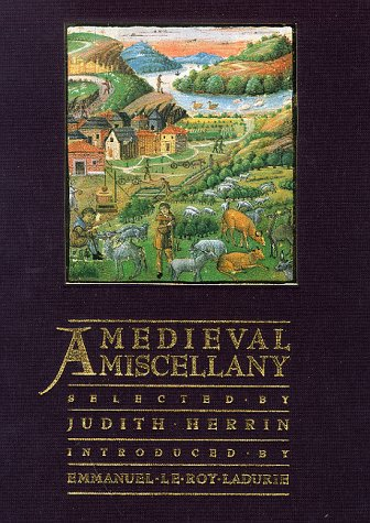 A MEDIEVAL MISCELLANY.: Herrin, Judith et