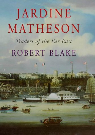 9780297825012: Jardine Matheson: Traders Of The Far East