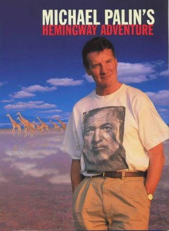 9780297825289: Michael Palin's Hemingway Adventure