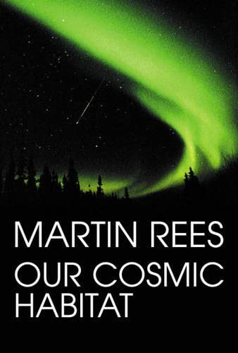 9780297829010: Our Cosmic Habitat