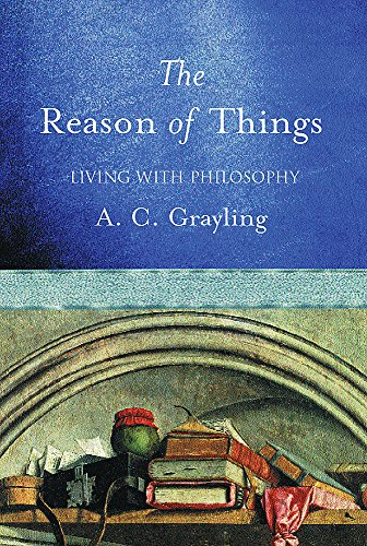 9780297829355: The Reason of Things: Living with Philosophy