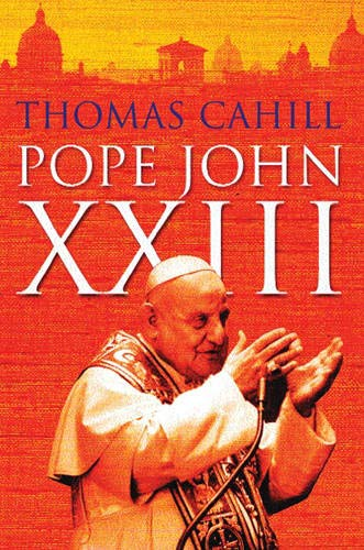 Pope John XXIII (Lives) (0297829394) by Cahill, Thomas