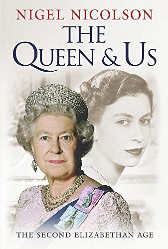 9780297829409: The Queen and Us: The second Elizabethan age