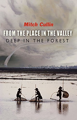 9780297829508: From the Place in the Valley Deep in the Forest
