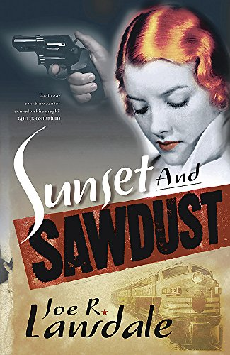 Sunset and Sawdust: Lansdale, Joe R.