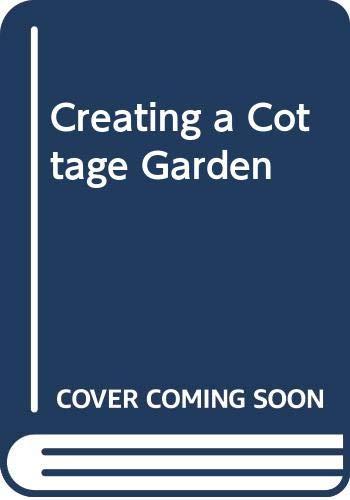 9780297830078: Creating a Cottage Garden