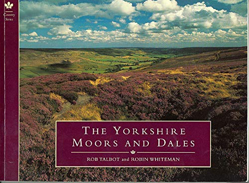 The Yorkshire Moors and Dales: Robin Whiteman; Rob