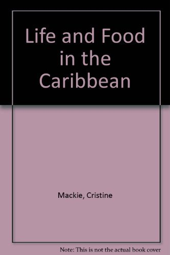 Life and Food in the Caribbean: MacKie, Cristine