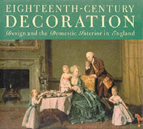 9780297830511: Eighteenth-Century Decoration: Design and the Domestic Interior in England