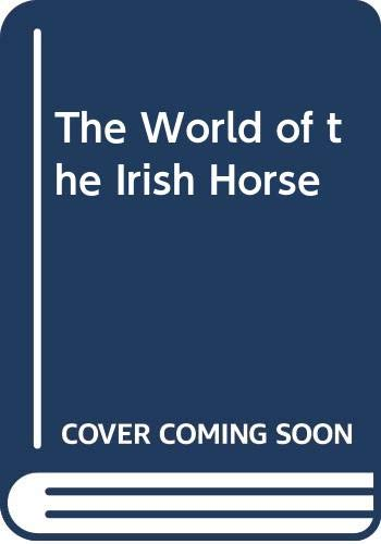 The World of the Irish Horse: Grania Willis, John