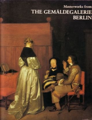 The Gemaldegalerie Berlin, A History Of The Collection And Selected Masterworks