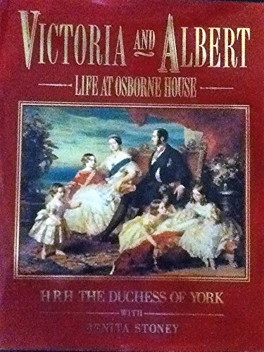9780297831075: Victoria and Albert: Life at Osborne House