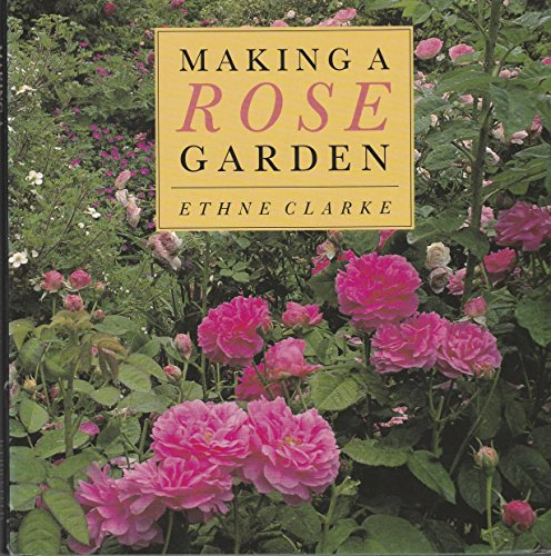 9780297831174: Making a Rose Garden