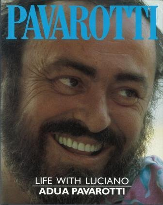 Pavarotti : Life with Luciano