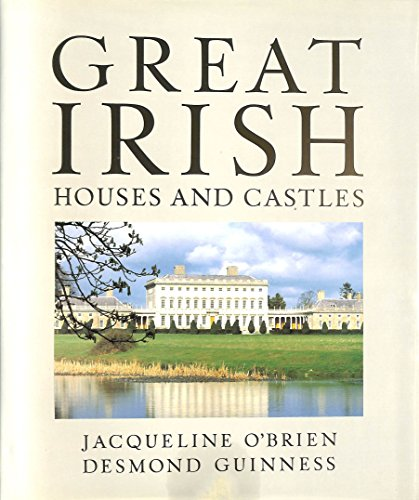 Irish Houses & Castles with 371 Plates, 51 in Colour & 33 Plans: O'Brien, Jacqueline; ...