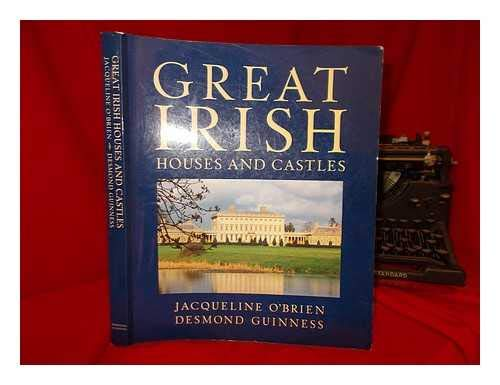 Great Irish Houses and Castles: Jacqueline O'brien & Desmond Guinness