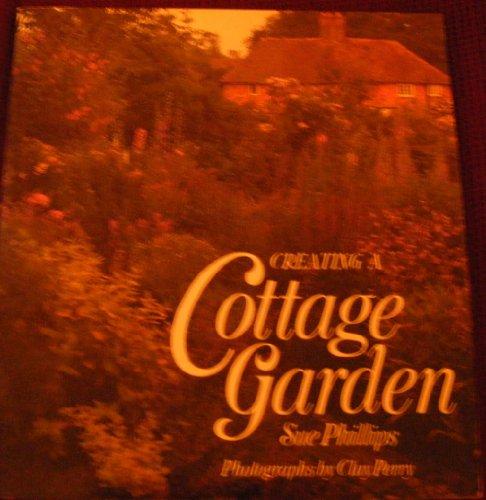 9780297831464: Creating a Cottage Garden